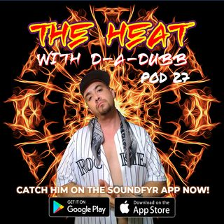 THE HEAT ON SOUNDFYR WITH D-A-DUBB POD27