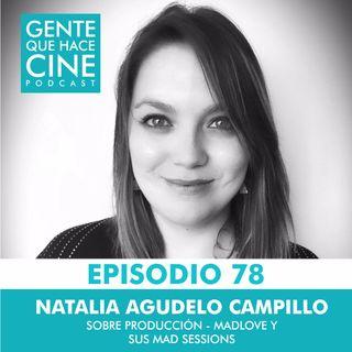 EP78: SER PRODUCTORA Y CREAR UNA (Con Natalia Agudelo de Madlove)