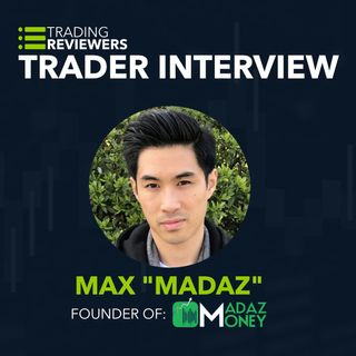 "Interview with Max ""Madaz"", Day Trader and Founder of MadazMoney"