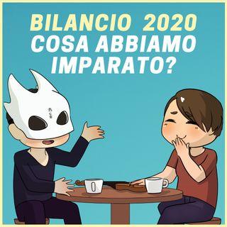 #8 - Bilancio 2020: Cosa abbiamo imparato quest'anno