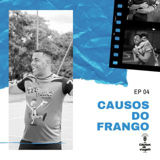 Ep 04 - Causos do Frango
