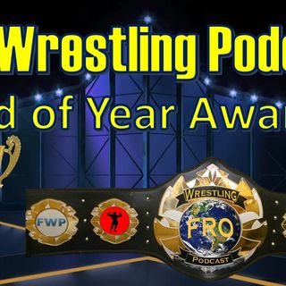 Fro Wrestling Podcast End of Year Awards