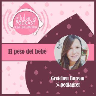 El peso del bebé: Entrevista Gretchen Borean @pediagret