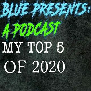 EP52: Top 5 Of 2020