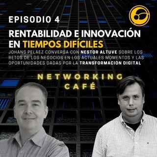 Rentabilidad e innovación en tiempos difíciles | Episodio 4 Johans Peláez y Nestor Altuve