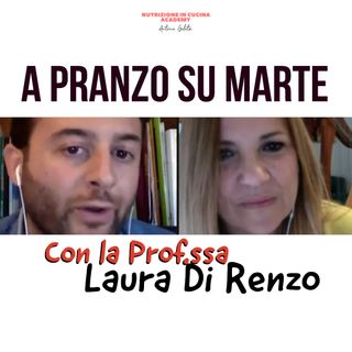 A pranzo su Marte con la Profssa Laura Di Renzo