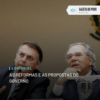 Editorial: As reformas e as propostas do governo