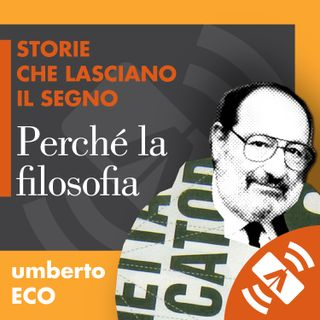 """10 > Umberto ECO """"Perché la filosofia"""""""