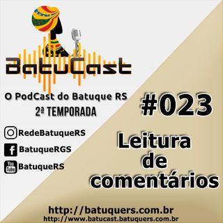 BatuCast - #0023 - Podcast especial: Leitura de Comentários