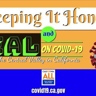 Keeping It Honest and Real on COVID-19 Episode 1