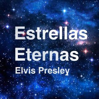 Estrellas Eternas: la historia de Elvis Presley