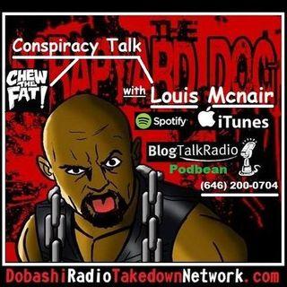 CtfwDD - EP190 - Conspiracy Talk w/ Louis Mcnair,  JFK & the Bush connection.