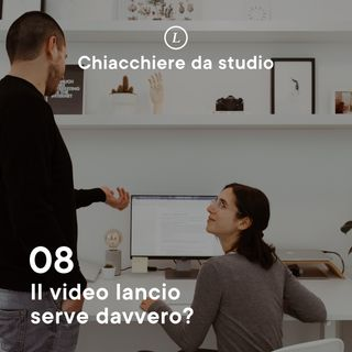 08 | Il video lancio serve davvero?