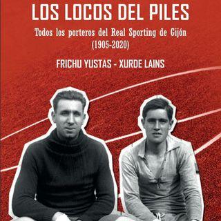 """Xurde Lains fálanos del llibru """"Los Locos del Piles"""": Un percorríu per tolos porteros del Sporting de Xixón (1905-2020)"""