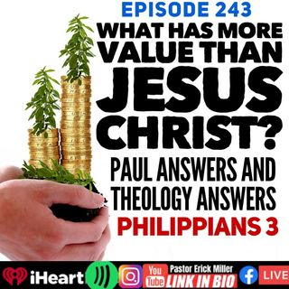 Ep 243 What Has More Value Than Christ?