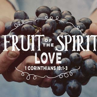Fruit of The Spirit Part 6
