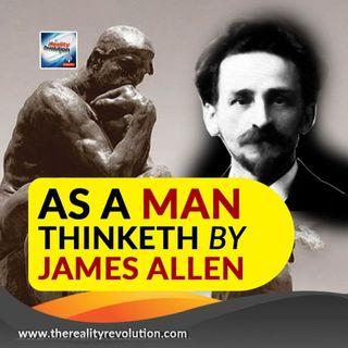 As A Man Thinketh By James Allen (Unabridged Audiobook)