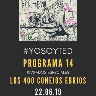 """""""Los 400 Conejos Ebrios"""" #YoSoyTED!! Prog 14"""