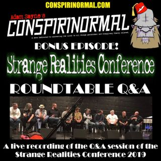 Bonus Episode #7- Strange Realities Conference Round Up and Q and A Session