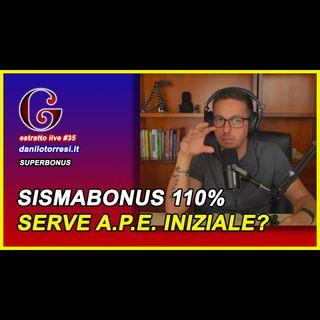🟡 Per il Sismabonus 110 devo fare l'APE iniziale e finale? - estratto live #35