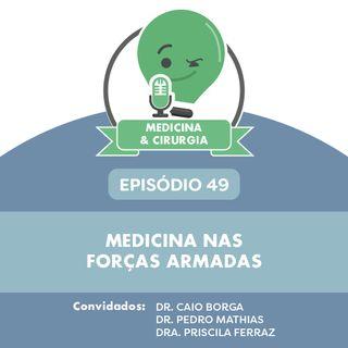 49 - Medicina nas forças armadas