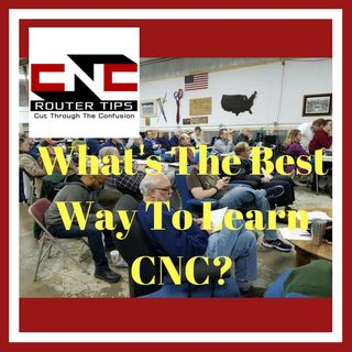 CNCRT:59 What Is The Best Way To Learn CNC?