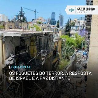 Editorial: Os foguetes do terror, a resposta de Israel e a paz distante