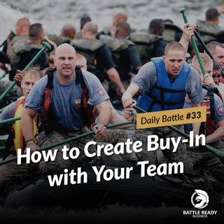 Daily Battle #33: How to Create Buyin with Your Team