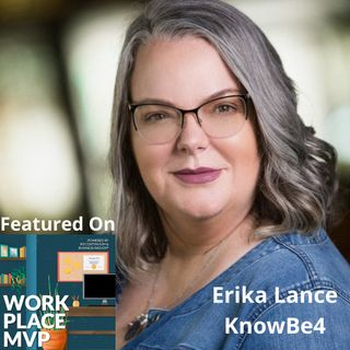 Workplace MVP: Erika Lance, Chief Human Resources Officer, KnowBe4