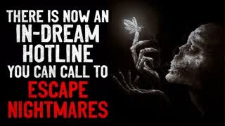 """""""There is now an in-dream hotline you can call to escape nightmares"""" Creepypasta"""
