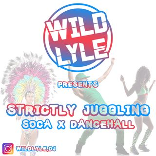 STRICTLY JUGGLING: SOCA X DANCEHALL
