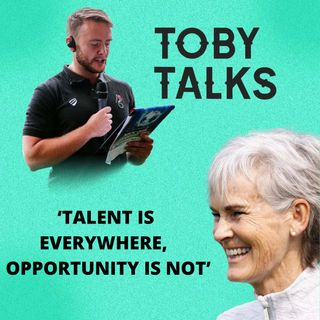 Ep 12: 'Talent is everywhere, opportunity is not' with Judy Murray