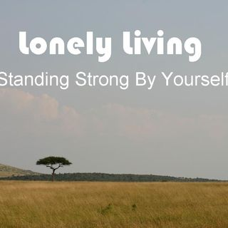 LONELY LIVING - pt1 - Lonely Living