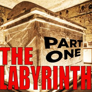 The Labyrinth - Part One
