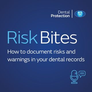 RiskBites: How to document risks and warnings in your dental records