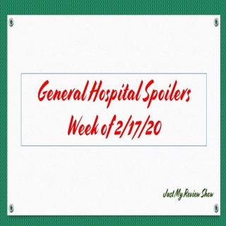 General Hospital Spoilers - Week of 2/17/2020 | Just My Review Show