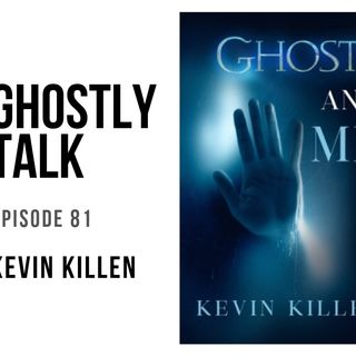 Ghostly Talk EPISODE 81 – KEVIN KILLEN Jul 24, 2019 | Paranormal  We take a few minutes to say goodbye to our fallen Sister, the iconic Rose