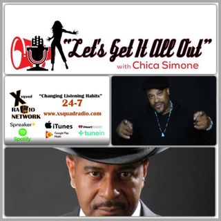 "The ""Let's Get It All Out"" Show With Chica Simone and Co-Host Dan Didier and Guests, Comedian Lite Skinned Bobby Brown & Comedian Hamburger!"