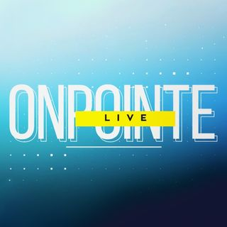 OnPointe Radio |  February 27, 2021