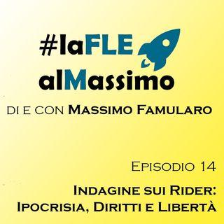 FLE – Episodio 14 –  Indagine sui Rider:  Ipocrisia, Diritti e Libertà