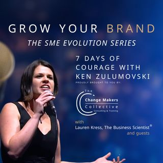 7 Days of COURAGE with Ken Zulumovski