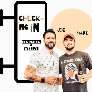 CHECK-ING  IN  Podcast  Episode. 1