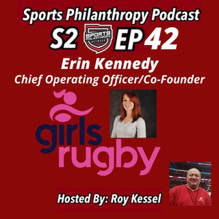 S2:EP42--Erin Kennedy, Girls Rugby