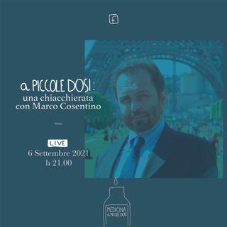 A piccole dosi: una chiacchierata con Marco Cosentino