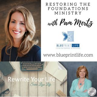 Restoring the Foundations with Pam Mertz