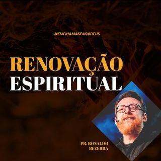 Renovação Espiritual // pr. Ronaldo Bezerra
