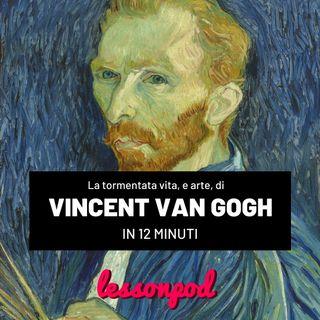 La tormentata vita, e arte, di Vincent Van Gogh