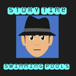 "#21-Story Time ""Swimming Pools"""