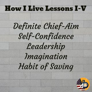 Napoleon Hill: How I Live The First Five Lessons