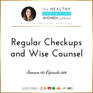 S02 E018: Regular Checkups and Wise Counsel